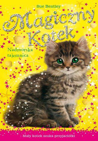 Okładka książki Nadmorska tajemnica. Magiczny kotek