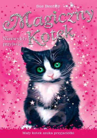 Okładka książki Niezwykły przyjaciel. Magiczny kotek