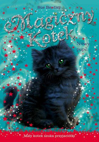 Okładka książki Nowy pupil. Magiczny kotek