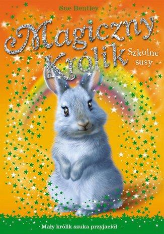 Okładka książki Szkolne susy. Magiczny królik
