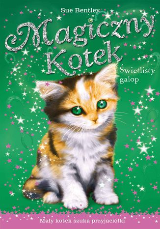 Okładka książki Świetlisty galop. Magiczny kotek
