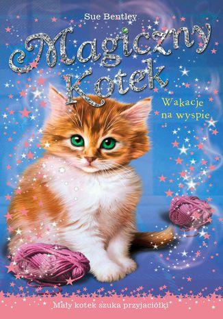 Okładka książki Wakacje na wyspie. Magiczny kotek