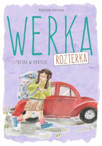 Okładka książki Werka Rozterka i fretka w ukryciu