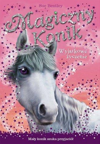Okładka książki/ebooka Wyjątkowe życzenie. Magiczny konik