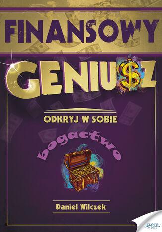 Okładka książki/ebooka Finansowy Geniusz. Odkryj w sobie bogactwo