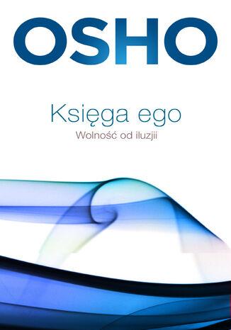 Okładka książki/ebooka Księga ego. Wolność od iluzji