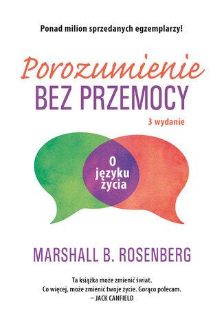 Okładka książki/ebooka Porozumienie bez przemocy. O języku życia