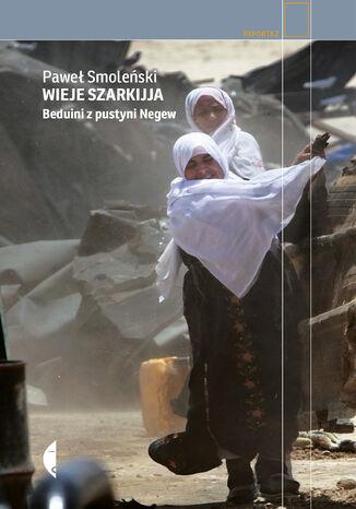 Okładka książki/ebooka Wieje szarkijja. Beduini z pustyni Negew