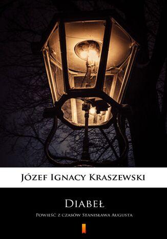 Okładka książki Diabeł. Powieść z czasów Stanisława Augusta