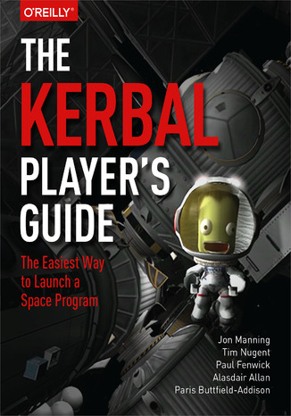 Okładka książki The Kerbal Player's Guide. The Easiest Way to Launch a Space Program