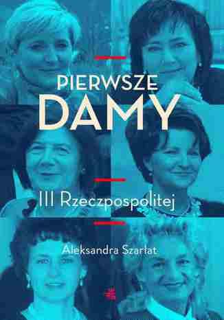 Okładka książki/ebooka Pierwsze damy III Rzeczpospolitej