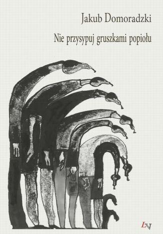 Okładka książki Nie przysypuj gruszkami popiołu
