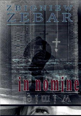 Okładka książki/ebooka In nomine. W imię