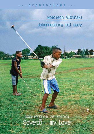 Okładka książki Johannesburg tej nocy