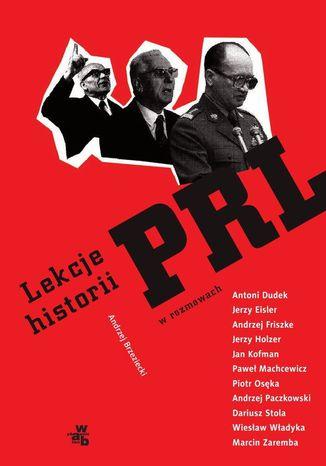 Okładka książki/ebooka Lekcje historii PRL w rozmowach