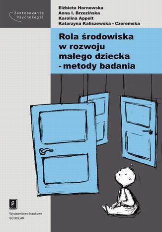 Okładka książki/ebooka Rola środowiska w rozwoju małego dziecka - metody badania