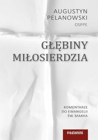 Okładka książki/ebooka Głębiny miłosierdzia. Komentarze do Ewangelii św. Marka