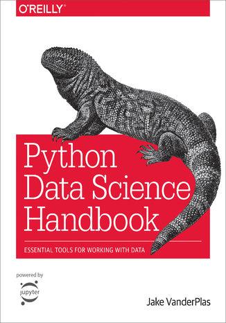 Okładka książki/ebooka Python Data Science Handbook. Essential Tools for Working with Data
