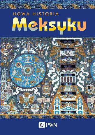 Okładka książki/ebooka Nowa Historia Meksyku