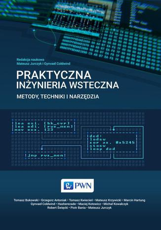 Okładka książki/ebooka Praktyczna inżynieria wsteczna. Metody, techniki i narzędzia