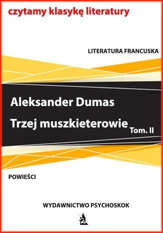 Okładka książki Trzej muszkieterowie. Tom II