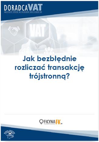 Okładka książki/ebooka Jak bezbłędnie rozliczać transakcję trójstronną?