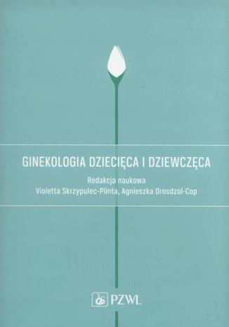 Okładka książki Ginekologia dziecięca i dziewczęca