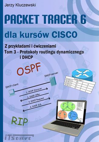 Okładka książki/ebooka Packet Tracer 6 dla kursów CISCO TOM 3