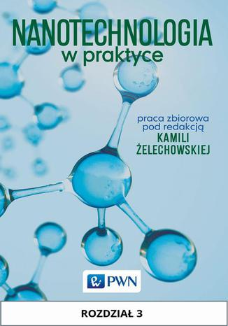 Okładka książki Nanotechnologia w praktyce. Rozdział 3. Otrzymywanie nanokrzemionki (SiO2) metodą ZOL-ŻEL