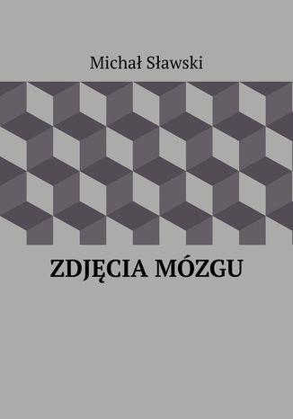 Okładka książki/ebooka Zdjęcia mózgu