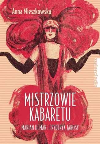 Okładka książki Mistrzowie kabaretu. Marian Hemar i Fryderyk Jarosy