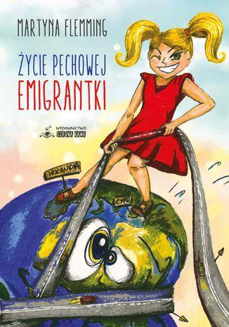 Okładka książki Życie pechowej emigrantki
