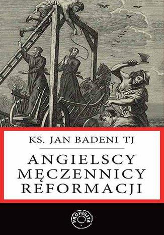 Okładka książki/ebooka Angielscy męczennicy reformacji