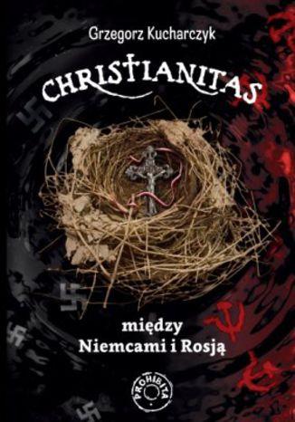 Okładka książki Christianitas między Niemcami i Rosją