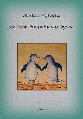 Okładka książki Jak to w Pingwinowie bywa