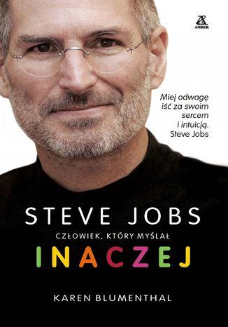 Okładka książki Steve Jobs, człowiek, który myślał inaczej