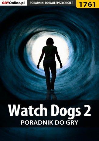 Okładka książki Watch Dogs 2  - poradnik do gry