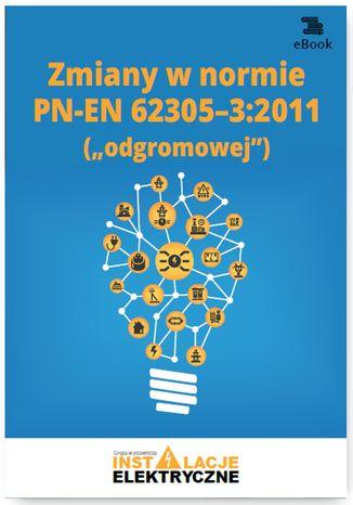 Okładka książki Zmiany w normie PN-EN 62305-3:2011