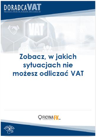 Okładka książki/ebooka Zobacz, w jakich sytuacjach nie możesz odliczać VAT