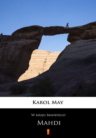 Okładka książki W kraju Mahdiego (Tom 2). W kraju Mahdiego. Mahdi