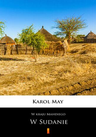Okładka książki/ebooka W kraju Mahdiego (Tom 3). W kraju Mahdiego. W Sudanie