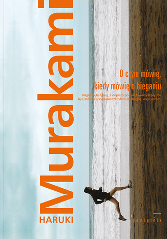 Okładka książki/ebooka O czym mówię, kiedy mówię o bieganiu