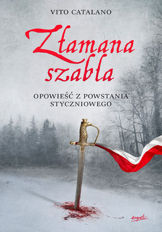 Okładka książki Złamana szabla. Opowieść z powstania styczniowego