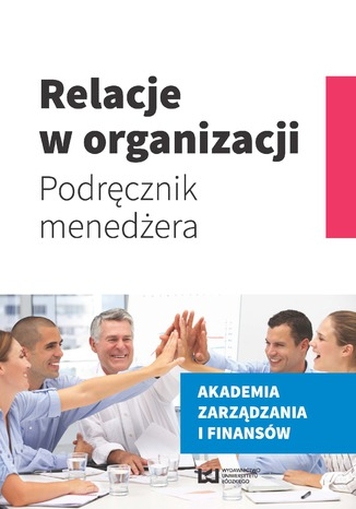 Okładka książki/ebooka Relacje w organizacji. Podręcznik menedżera