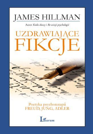 Okładka książki/ebooka Uzdrawiające fikcje. Poetyka psychoterapii - Freud, Jung, Adler