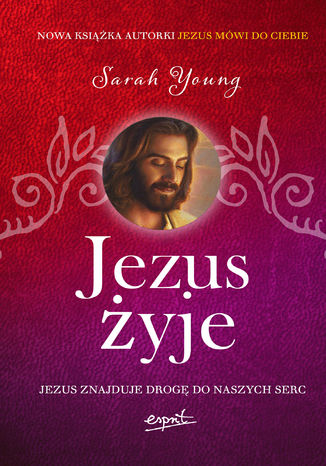 Okładka książki Jezus żyje. Zobaczyć miłość Bożą w swoim życiu
