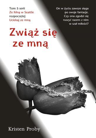 Okładka książki/ebooka Zwiąż się ze mną