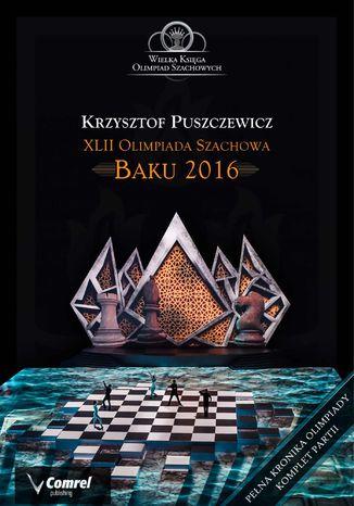 Okładka książki XLII Olimpiada Szachowa - Baku 2016