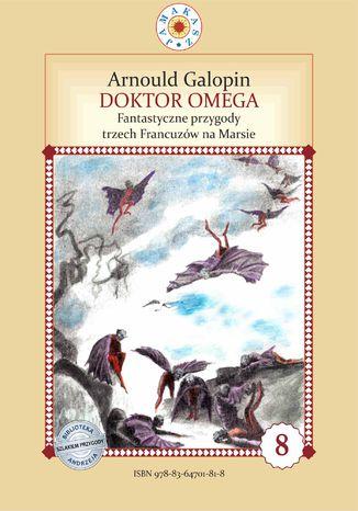 Okładka książki Doktor Omega. Fantastyczne przygody trzech Francuzów na Marsie