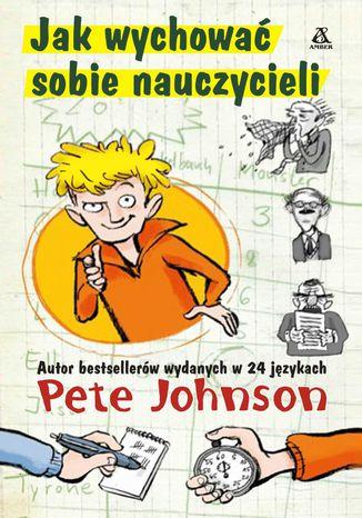 Okładka książki Jak wychować sobie nauczycieli